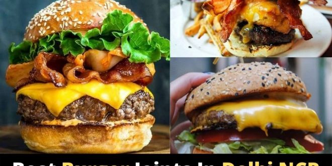 Best Burger Joints In Delhi NCR